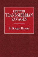 Life with Trans-Siberian Savages