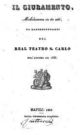 Il giuramento: melodramma in tre atti : da rappresentarsi nel Real Teatro S. Carlo nell'autunno del 1838