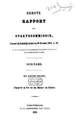 Eerste-[tweede] rapport der Staatscommissie, benoemd bij Koninklijk besluit van 29 November 1853, no. 66 tot het voorstellen van maatregelen ten aanzien van de slaven in de Nederlandsche kolonien: Suriname : met achttien bijlagen
