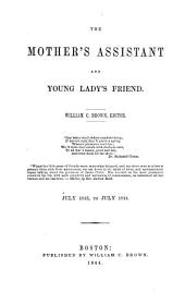 The Mother's Assistant and Young Lady's Friend: Volumes 4-5