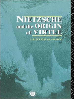 Nietzsche and the Origin of Virtue PDF