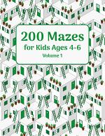 200 Mazes for Kids Ages 4-6 Volume 1