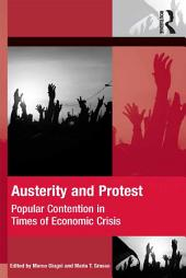 Austerity and Protest: Popular Contention in Times of Economic Crisis
