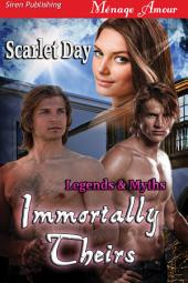 Immortally Theirs [Legends & Myths 1]