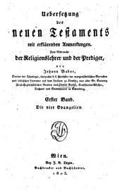 Uebersetzung des Neuen Testaments mit erklärenden Anmerkungen: zum Gebrauche der Religionslehrer und der Prediger