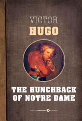 The Hunchback Of Notre Dame: or, Notre Dame de Paris