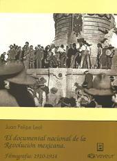 El documental nacional de la revolución mexicana: Filmografía, 1910-1914