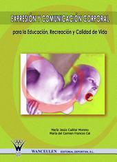 Expresión y comunicación corporal, para la educación, recreación y calidad de vida