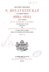 Doctoris Seraphici S. Bonaventurae s.r.e. episcopi cardinalis Opera omnia: 6: Doctoris seraphici S. Bonaventurae s.r.e. episc. card. Commentarii in sacram scripturam