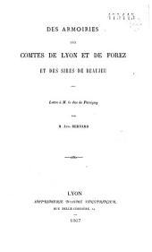 Des armoiries des Comtes de Lyon et de Forez et des Sires de Beaujeu: lettre à M. le duc de Persigny