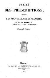 Traité des prescriptions, suivant les nouveaux codes Français