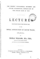 The present geographical movement and future geographical distribution of the English race of men: lectures: Volume 15