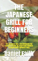 The Japanese Grill for Beginners