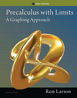 Precalculus with Limits  A Graphing Approach  Texas Edition Book