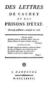 Des Lettres De Cachet Et Des Prisons D'État: Ouvrage posthume, composé en 1778. 2