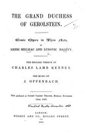 The Grand Duchess of Gerolstein. Comic Opera in Three Acts ... The English Version by C. L. Kenney, Etc