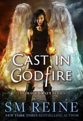 Cast in Godfire: An Urban Fantasy Romance