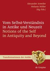 Vom Selbst-Verständnis in Antike und Neuzeit / Notions of the Self in Antiquity and Beyond