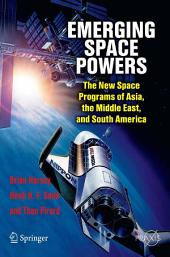 Emerging Space Powers: The New Space Programs of Asia, the Middle East and South-America
