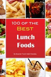100 of the Best Lunch Foods