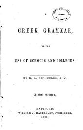 A Greek Grammar, for the Use of Schools and Colleges