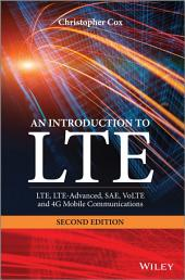 An Introduction to LTE: LTE, LTE-Advanced, SAE, VoLTE and 4G Mobile Communications, Edition 2