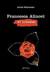 Francesca Alinovi. 47 coltellate