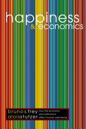 Happiness and Economics: How the Economy and Institutions Affect Human Well-Being