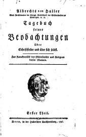 Albrechts von Haller ... Tagebuch seiner Beobachtungen über Schriftsteller und über sich selbst: Zur Karakteristik der Philosophie und Religion dieses Mannes. Erster(-Zweyter) Theil..