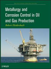 Metallurgy and Corrosion Control in Oil and Gas Production