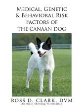 Medical, Genetic & Behavioral Risk Factors of the Canaan Dog