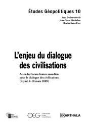 Etudes Géopolitiques N-10 : L'enjeu du dialogue des civilisations