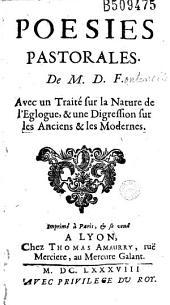 Poesies pastorales de M. D. F. (Fontenelle) Avec un Traité sur la Nature de l'Eglogue, et une Digression sur les Anciens et les Modernes