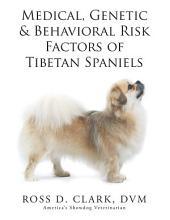 Medical, Genetic & Behavioral Risk Factors of Tibetan Spaniels