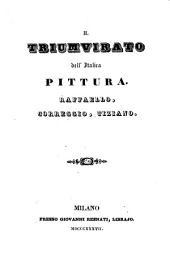 Il Triumvirato dell'Italica Pittura. Raffaello, Correggio, Tiziano. [With plates.]