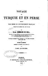 Voyage en Turquie et en Perse exécuté par ordre du gouvernement français: Volume4