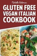 Gluten Free Vegan Italian Cookbook