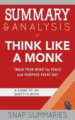 Summary & Analysis of Think Like a Monk