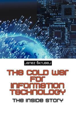 The Cold War for Information Technology PDF