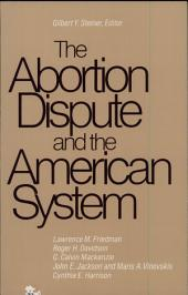 The Abortion Dispute and the American System