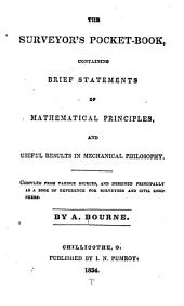 The surveyor's pocket-book: containing brief statements of mathematical principles and useful results in mechanical philosophy