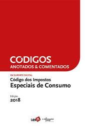 Código dos Impostos Especiais de Consumo 2018 - Anotado & Comentado