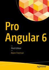 Pro Angular 6: Edition 3