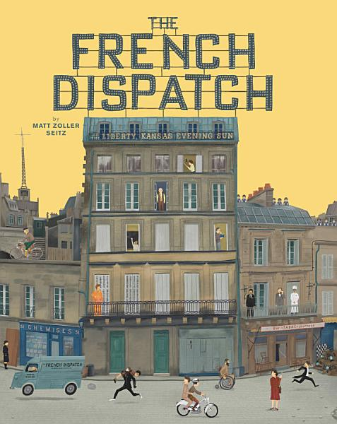 Download The Wes Anderson Collection  The French Dispatch Book