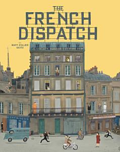 The Wes Anderson Collection  The French Dispatch PDF