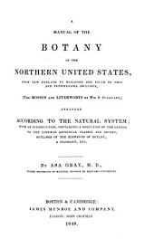 A Manual of the Botany of the Northern United States: Volume 1