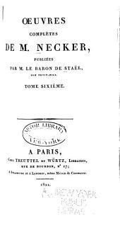 Œuvres complètes de M. Necker: Volume6