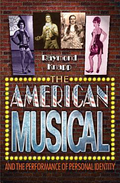 The American Musical and the Performance of Personal Identity PDF