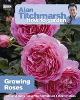 Alan Titchmarsh How to Garden  Growing Roses PDF