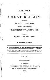 History of Great Britain: From the Revolution, 1688, to the Conclusion of the Treaty of Amiens, 1802, Volume 3